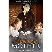Mail Order Bride: The Unhappy Mother: Western Historical Romance (English Edition)