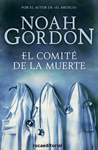 El comité de la muerte (Bestseller (roca)) por Noah Gordon