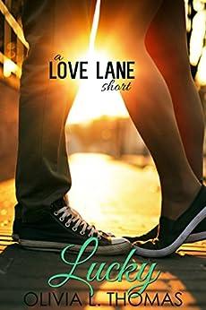Lucky: A Love Lane Romantic Short (Love Lane Series Book 1) by [Thomas, Olivia]