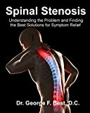 Spinal Stenosis: Understanding the Problem and Finding the Best Solutions for Symptom Relief
