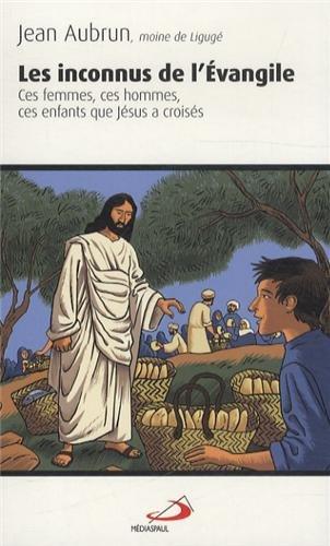 Les inconnus de l'Evangile