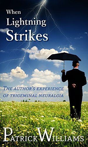 When Lightning Strikes: The author's experience of trigeminal neuralgia