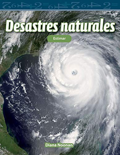 Desastres naturales (Natural Disasters) (Mathematics Readers) por Teacher Created Materials