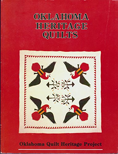(Oklahoma Heritage Quilts: A Sampling of Quilts Made in Brought to Oklahoma Before 1940)