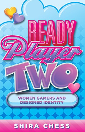 Ready Player Two: Women Gamers and Designed Identity (English ...