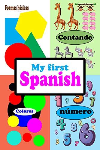 My First Spanish: número 1-10,contando,formas básicas,colores (number 1 -10,counting,basic shapes and colores) por Hunsa