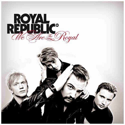 We Are The Royal by Royal Republic (2011) Audio CD