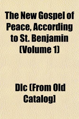 The New Gospel of Peace, According to St. Benjamin (Volume 1)