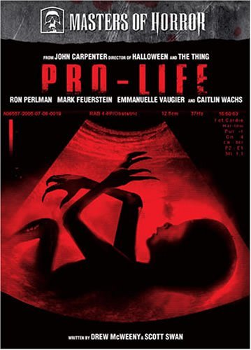 Masters of Horror: Pro-Life by Ron Perlman -