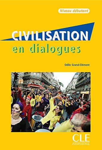Civilisation en dialogues. Con CD-Audio