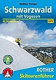Schwarzwald mit Vogesen: 40 Skitouren. Mit GPS-Daten (Rother Skitourenführer) - Matthias Schopp