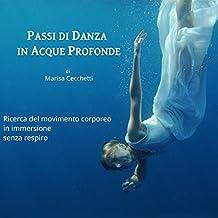Passi di danza in acque profonde: Ricerca del movimento corporeo in immersione senza respiro