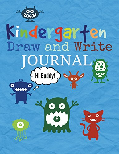 Kindergarten: Draw and Write Journal for Boys: Bonus Activity Pages Near the End of the Book!