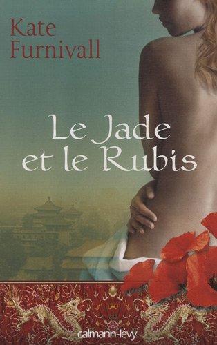 Le jade et le rubis par Kate Furnivall