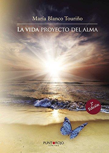 La vida proyecto del alma por María Blanco Touriño