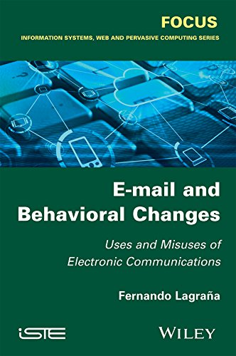 E-mail and Behavioral Changes: Uses and Misuses of Electronic Communications (English Edition) por Fernando Lagrana