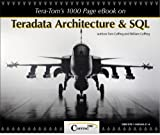 Tera-Tom's 1000 Page e-Book on Teradata Architecture and SQL
