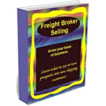 Freight Broker Selling (English Edition)