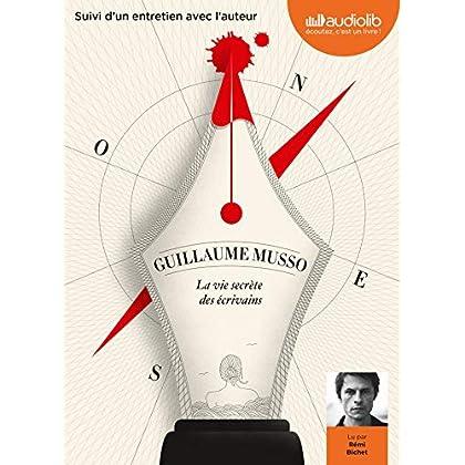 La Vie secrète des écrivains: Livre audio 1 CD MP3 - Suivi d'un entretien avec l'auteur, postface lue par l'auteur