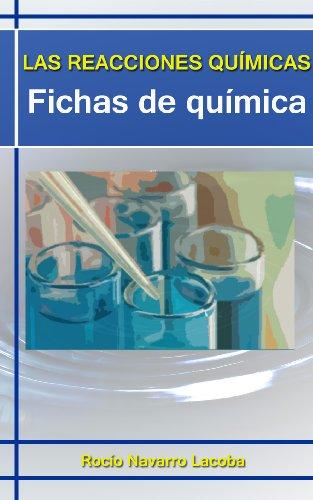 Las reacciones químicas (Fichas de química) por Rocío Navarro Lacoba