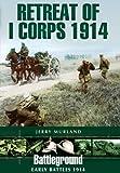 Retreat of I Corps 1914 (Battleground Early Battles 1914)