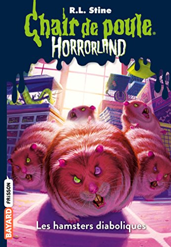 Horrorland, Tome 14: Les hamsters diaboliques
