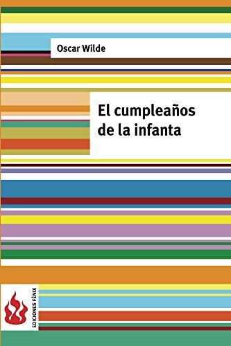 El cumpleaños de la Infanta (Low cost). Edición limitada: (anotado) por Oscar Wilde