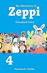 The Adventures of Zeppi: Greenback Town: Volume 4 (Read and Draw with Zeppi) by Charlotte K. Omillin (2014-08-09)