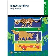 Isatsetik Tiraka (tantaia): Un tiron de cola (Tantaia Bilduma) - 9788468216553