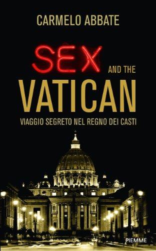 Sex and the Vatican: Viaggio segreto nel regno dei casti