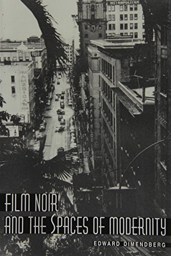 Film Noir and the Spaces of Modernity
