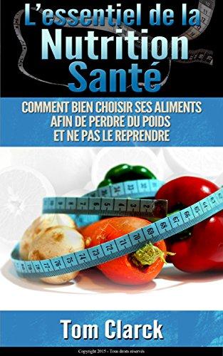 l-39-essentiel-de-la-nutrition-sant-comment-bien-choisir-ses-aliments-afin-de-perdre-du-poids-et-ne-pas-le-reprendre-affiner-votre-silhouette-t-3