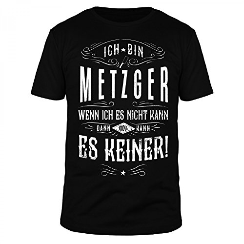 Fleischer Beruf Geschenk Fun T-Shirt LEG DICH NIEMALS MIT EINEM METZGER AN...