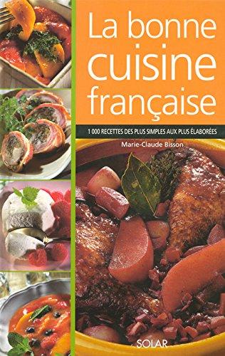La bonne cuisine française par Marie-Claude Bisson