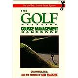 The Golf Magazine Course Management Handbook by Dr. Gary Wiren (1999-06-01)