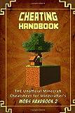 Cheating Handbook: The Unofficial Minecraft: Cheatsheet for Minecrafter's (Mobs Handbook)