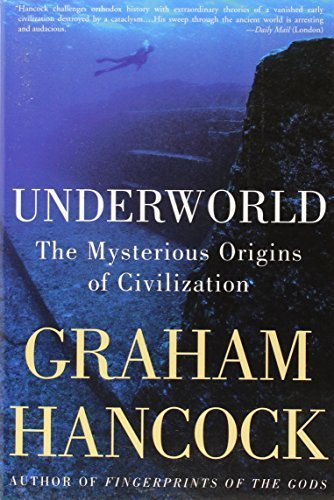 Underworld: The Mysterious Origins of Civilization by Graham Hancock (2003-10-28)