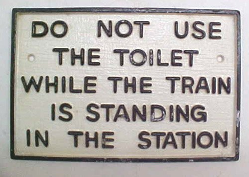do-not-use-toilet-while-the-train-is-standing-in-the-station