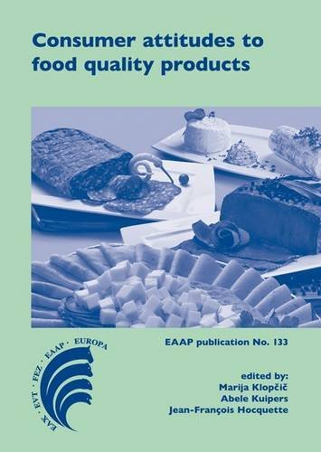 Consumer Attitudes to Food Quality Products: Emphasis on Southern Europe (European Association for Animal Production) (2012-11-30)