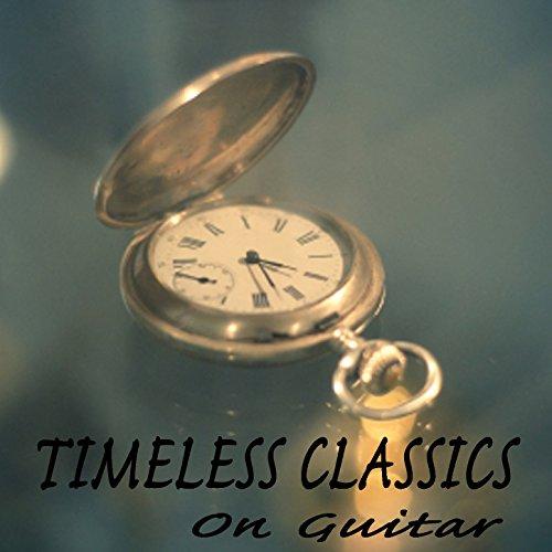Timeless Classics on Guitar