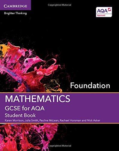 GCSE Mathematics for AQA Foundation Student Book (GCSE Mathematics AQA) by Morrison, Karen, Smith, Julia, McLean, Pauline, Horsman, Rachael, Asker, Nick (April 30, 2015) Paperback