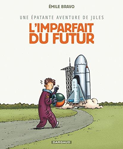 Épatante aventure de Jules (Une) - tome 1 - Imparfait du futur (L') par Bravo