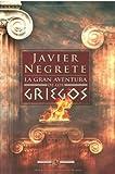Image de La gran aventura de los griegos (Historia (la Esfera))
