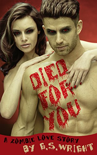 Died For You: A Zombie Love Story (English Edition)