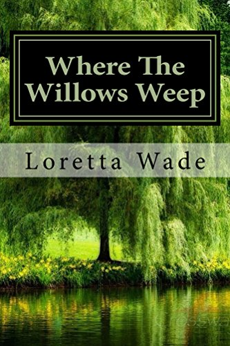 ebook: Where The Willows Weep (B0106VD7I4)