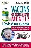 Vaccins - On nous aurait menti ?