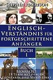 Englisch-Verständnis für fortgeschrittene Anfänger - Buch 1 (mit Audiomaterial) (English Edition)
