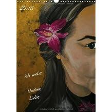 ich male (Wandkalender 2013 DIN A3 hoch): Nadine Linke (Monatskalender, 14 Seiten)
