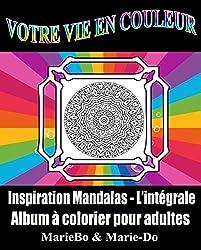 Coloriage anti-stress pour adultes - Mandalas Volume 1 et Volume 2: Coloriage pour adultes et adolescents - Album à colorier à imprimer (VOTRE VIE EN COULEUR t. 3)