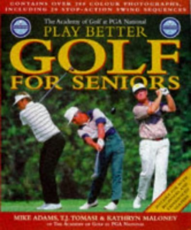 PGA Play Better Golf for Seniors by Professor Mike Adams (26-Jun-1998) Hardcover